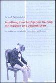 Anleitung zum autogenen Training mit Kindern und Jugendlichen