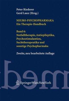 Neuro-Psychopharmaka 6 - Riederer, Peter / Laux, Gerd (Hgg.)