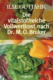 Die vitalstoffreiche Vollwertkost nach Dr. M. O. Bruker
