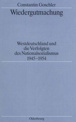 Wiedergutmachung - Goschler, Constantin