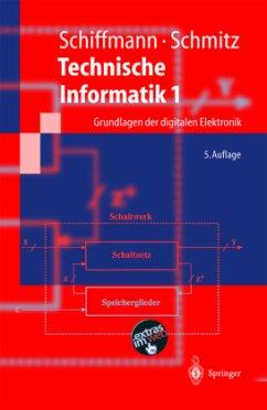 Grundlagen der digitalen Elektronik / Technische Informatik Bd.1 - Schiffmann, Wolfram