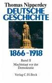 Machtstaat vor der Demokratie / Deutsche Geschichte 1866-1918 Bd.2