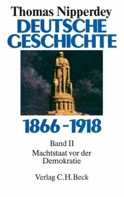 Machtstaat vor der Demokratie / Deutsche Geschichte 1866-1918 Bd.2 - Nipperdey, Thomas