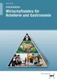 Wirtschaftslehre für Hotellerie und Gastronomie. Arbeitsblätter