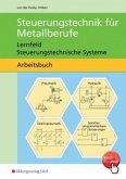 Lernfeld Steuerungstechnische Systeme / Steuerungstechnik für Metallberufe
