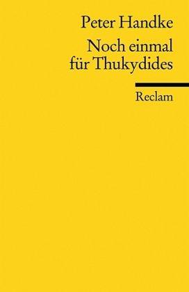 Noch einmal für Thukydides - Handke, Peter