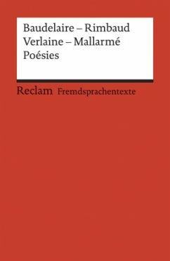 Poesies - Baudelaire, Charles / Rimbaud, Arthur / Verlaine, Paul / Mallarmé, Stéphane