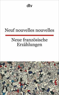 Neue französische Erzählungen / Neuf nouvelles nouvelles