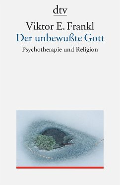 Der unbewußte Gott - Frankl, Viktor E.