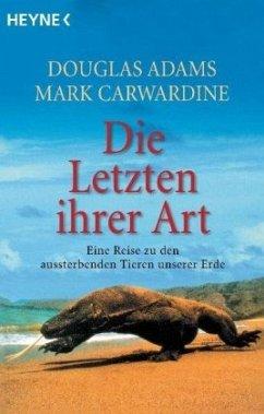 Die Letzten ihrer Art - Adams, Douglas; Carwardine, Mark