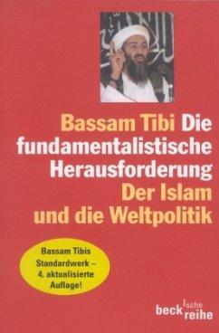 Die fundamentalistische Herausforderung - Tibi, Bassam