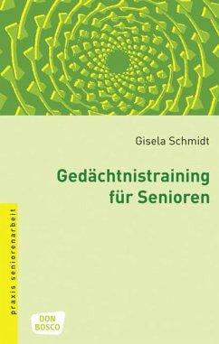 Gedächtnistraining für Senioren - Schmidt, Gisela