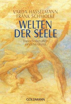 Welten der Seele - Hasselmann, Varda;Schmolke, Frank