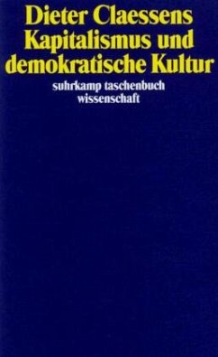 Kapitalismus und demokratische Kultur - Claessens, Dieter