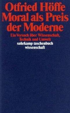 Moral als Preis der Moderne - Höffe, Otfried