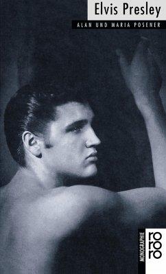 Elvis Presley - Posener, Alan; Posener, Maria