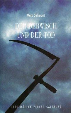 Der Derwisch und der Tod - Selimovic, Mesa