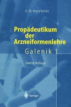 Propädeutikum der Arzneiformenlehre - Herzfeldt, Claus-Dieter