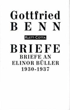 Briefe an Elinor Büller 1930 - 1937 - Benn, Gottfried