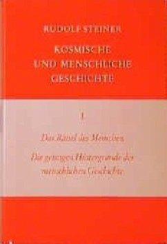 Das Rätsel des Menschen. Die geistigen Hintergründe der menschlichen Geschichte - Steiner, Rudolf