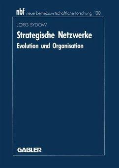 Strategische Netzwerke - Sydow, Jörg