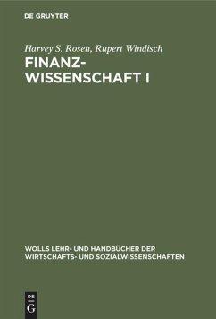 Finanzwissenschaft I - Rosen, Harvey S.; Windisch, Rupert