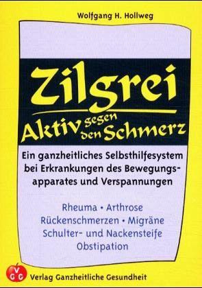 Zilgrei - Aktiv gegen den Schmerz - Hollweg, Wolfgang H.