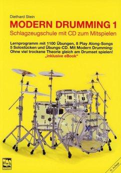 Lernprogramm mit 1100 Übungen, 8 Play Along-Songs, 5 Solostücken, m. Audio-CD / Modern Drumming Bd.1 - Stein, Diethard