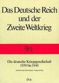 Die deutsche Kriegsgesellschaft 1939 bis 1945 / Das Deutsche Reich und der Zweite Weltkrieg 9/2, Tl.2
