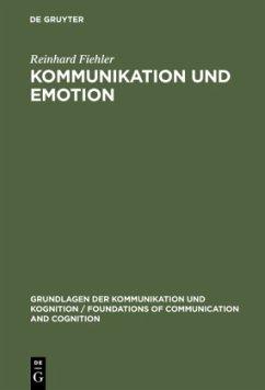 Kommunikation und Emotion - Fiehler, Reinhard