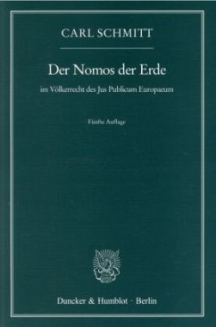 Der Nomos der Erde im Völkerrecht des Jus Publicum Europaeum - Schmitt, Carl