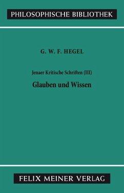 Jenaer Kritische Schriften 3. Glauben und Wissen - Hegel, Georg Wilhelm Friedrich
