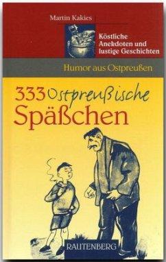 333 Ostpreußische Späßchen - Kakies, Martin