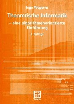 Theoretische Informatik - Wegener, Ingo