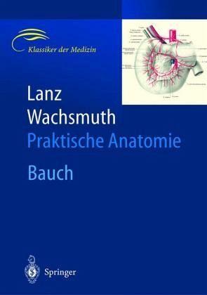 Bauch / Praktische Anatomie Bd.2/6 von Titus von Lanz; Werner ...