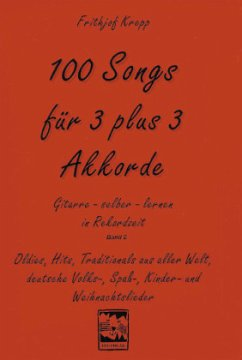 100 Songs für 3 plus 3 Akkorde