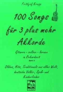 100 Songs für 3 plus mehr Akkorde