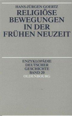 Religiöse Bewegungen in der Frühen Neuzeit - Goertz, Hans-Jürgen