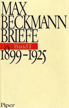 1899-1925 / Die Briefe, 3 Bde. Bd.1 - Beckmann, Max