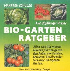 Bio - Garten Ratgeber - Schulze, Manfred