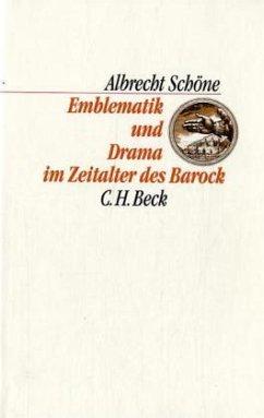 Emblematik und Drama im Zeitalter des Barock - Schöne, Albrecht
