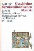 Geschichte der abendländischen Mystik Bd. II: Frauenmystik und Franziskanische Mystik der Frühzeit / Geschichte der abendländischen Mystik, 4 Bde. Bd.2