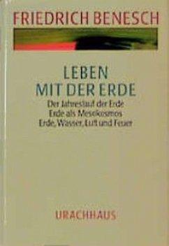 Leben mit der Erde - Benesch, Friedrich