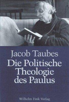 Die politische Theologie des Paulus - Taubes, Jacob