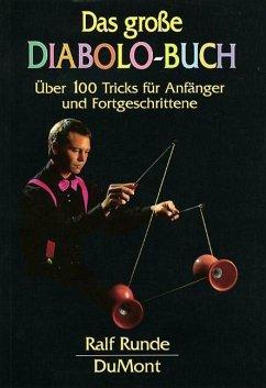 Das große Diabolo-Buch: Über 100 Tricks für Anfänger und Fortgeschrittene - Ralf Runde