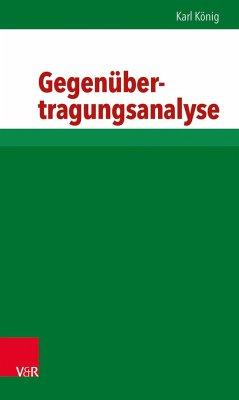 Gegenübertragungsanalyse - König, Karl