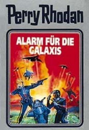 Alarm für die Galaxis / Perry Rhodan / Bd.44