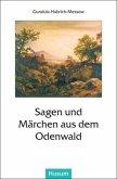 Sagen und Märchen aus dem Odenwald