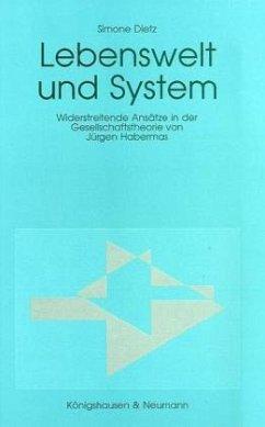 Lebenswelt und System - Dietz, Simone