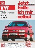 VW Golf GTI/GTI 16V/VR6. VW Vento GT/VR6 ab Januar '92 / Jetzt helfe ich mir selbst Bd.160
